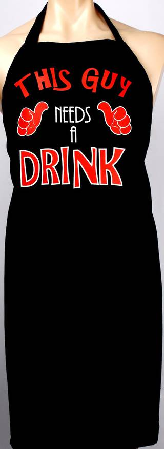 Awesome Aprons 'This guy needs a drink' Code: APR-BBQ/DRINK