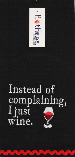 Novelty 'Instead of complaining, I just wine